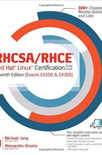 - 71841962 - RHCSA/RHCE Red Hat Linux Certification Study Guide, Seventh Edition (Exams EX200 & EX300) - http://lowpricebooks.co/71841962-rhcsarhce-red-hat-linux-certification-study-guide-seventh-edition-exams-ex200-ex300/