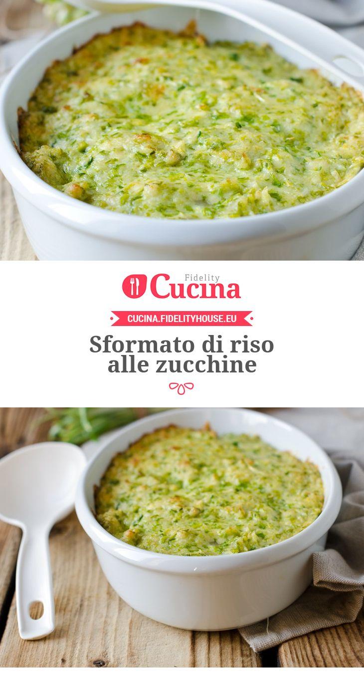 Sformato di riso alle zucchine