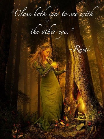 Close both eyes to see with the other - Rumi