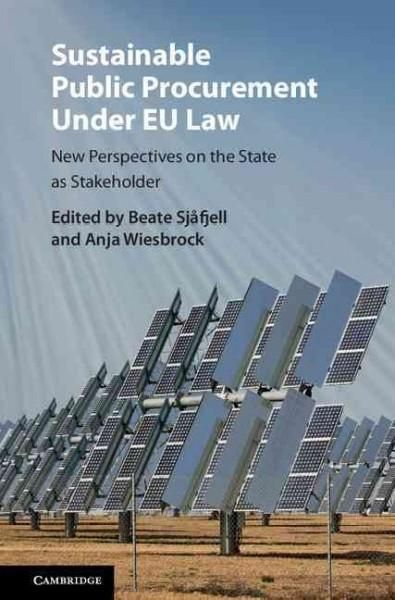 Sustainable Public Procurement Under Eu Law: New Perspectives on the State As Stakeholder