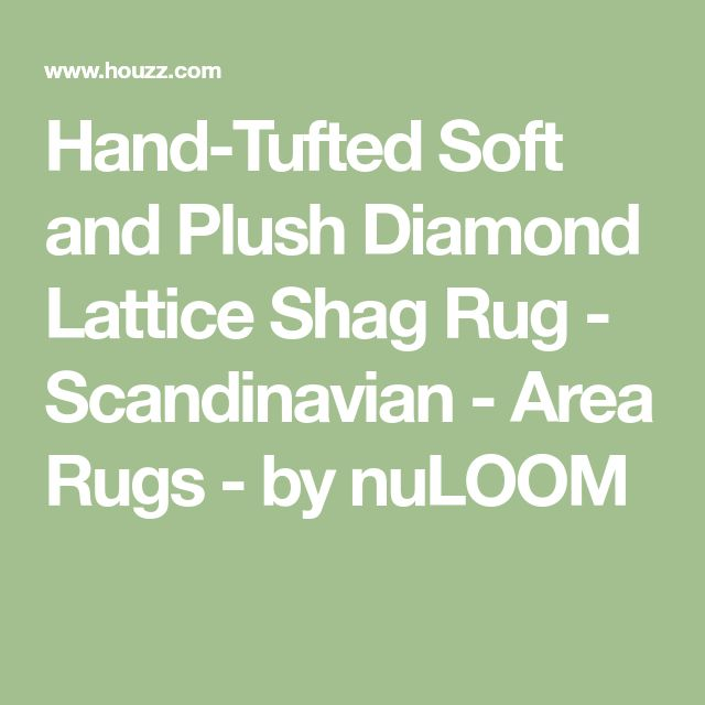Hand-Tufted Soft and Plush Diamond Lattice Shag Rug - Scandinavian - Area Rugs - by nuLOOM