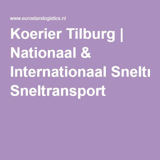 Koerier Tilburg   Nationaal & Internationaal Sneltransport