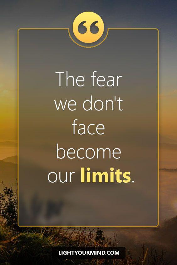 Los miedos que no vencemos se convierten en nuestros límites.