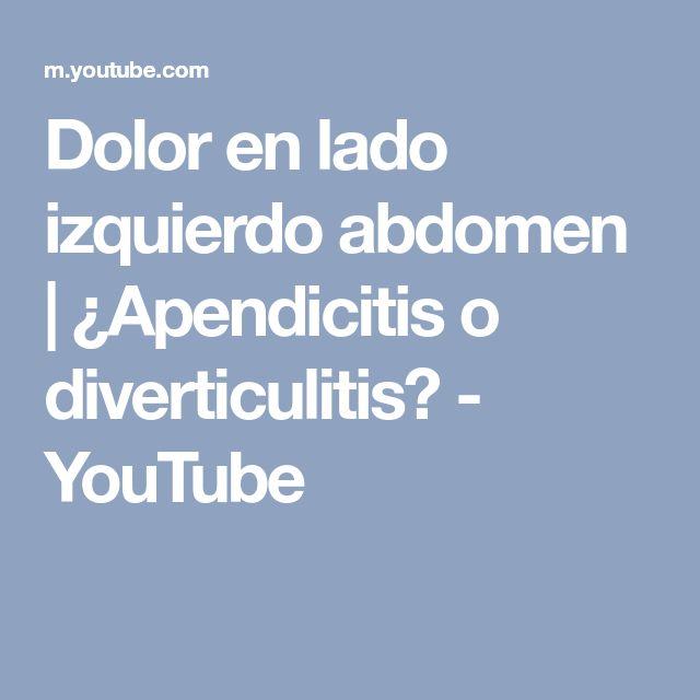 Dolor en lado izquierdo abdomen | ¿Apendicitis o diverticulitis? - YouTube