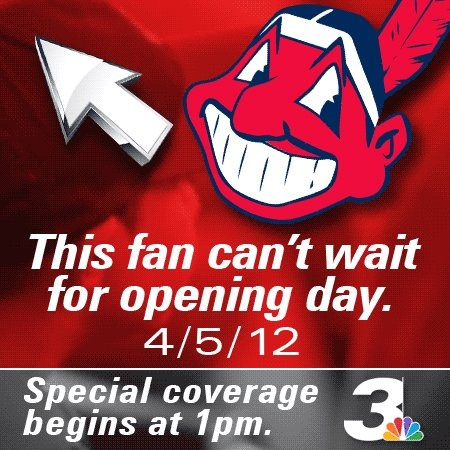 Let's go Tribe!  Channel 3 is your official Cleveland Indians station.  Join us at 1pm Thursday April 5th for special coverage of Opening Day festivities and watch the debut of the 2012 Cleveland Indians at 3pm on Channel 3.
