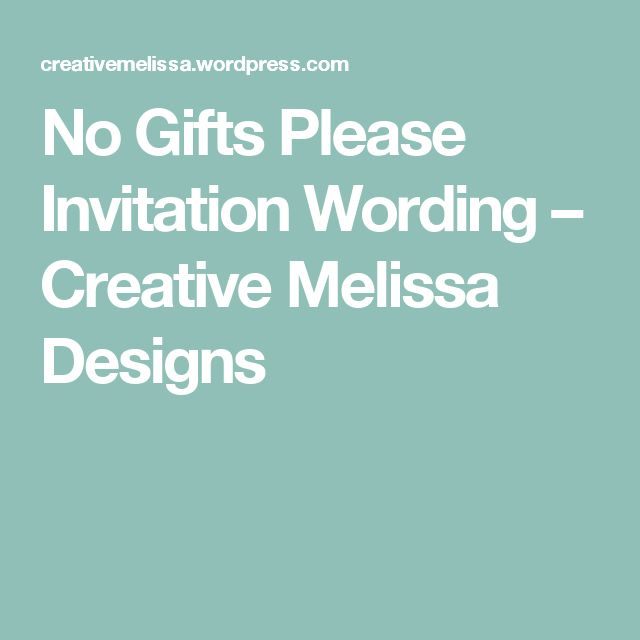 No Gifts Please Invitation Wording – Creative Melissa Designs