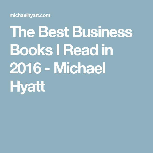 The Best Business Books I Read in 2016 - Michael Hyatt