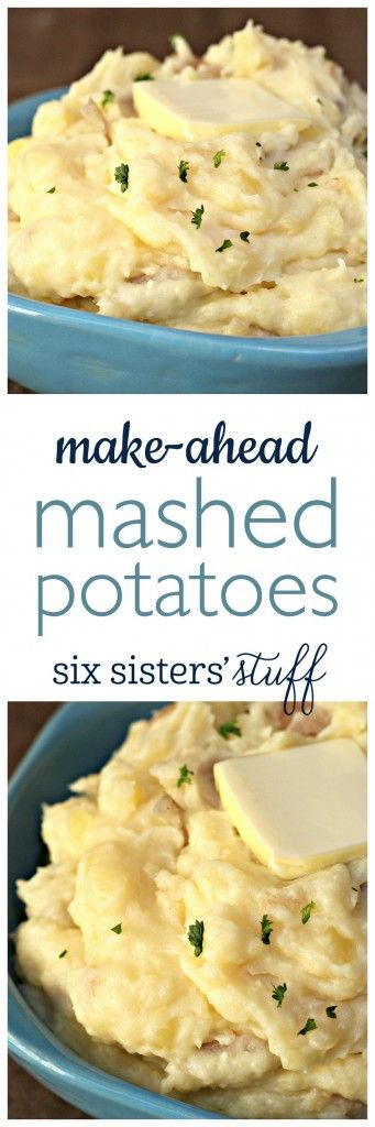 Make-Ahead Mashed Potatoes from SixSistersStuff.com   You can make these potatoes the night before and then pop them in the oven to heat them up right before you eat. They are creamy and delicious!