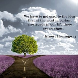 I love this #Hemingway quote. You know what I've found true to be about #crossroads? They're a beautiful place to be. Destiny and new chapters lie at crossroads. It is a place where He beckons us to trust Him the most. If we're prepared (and if we've taken all the opportunities He's laid in our path - all the learning and growth points - we will be), if we are still enough to #listen, if we can have the patience and discipline enough to both work and wait, the right path is always made…