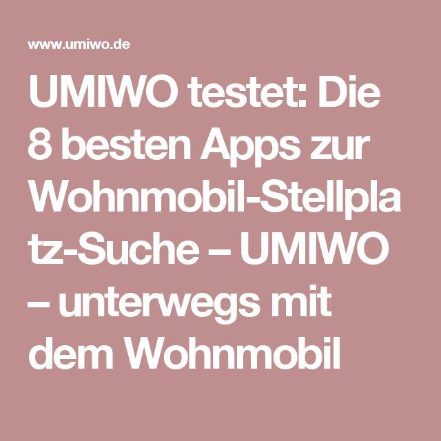 UMIWO testet: Die 8 besten Apps zur Wohnmobil-Stellplatz-Suche – UMIWO – unterwegs mit dem Wohnmobil