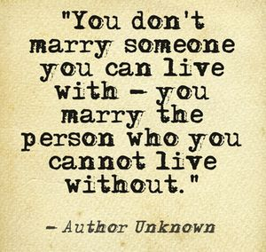 You don't marry someone you can live with #budgetwedding #weddingquotes http://www.brieonabudget.com/pinterest/