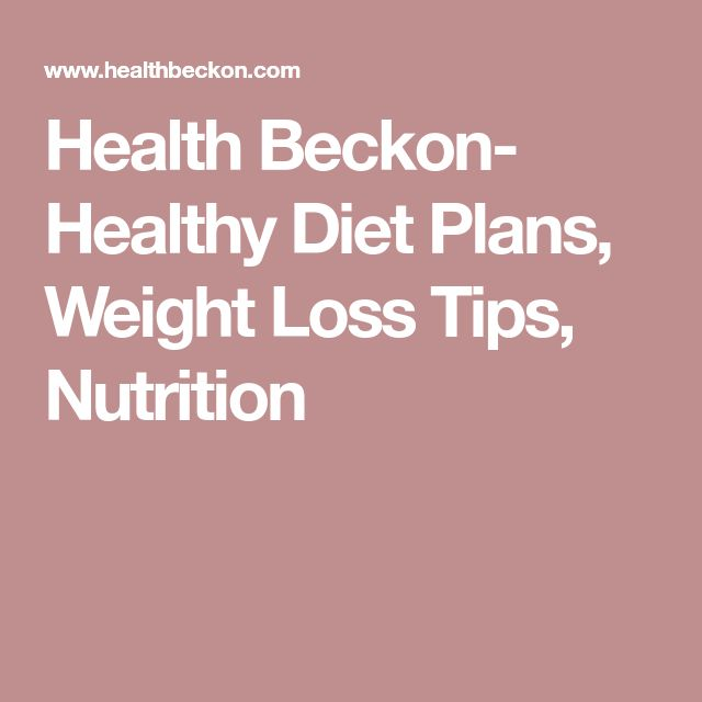 Health Beckon- Healthy Diet Plans, Weight Loss Tips, Nutrition