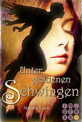 Nathaniel und Victoria, Band 1: Unter goldenen Schwingen…