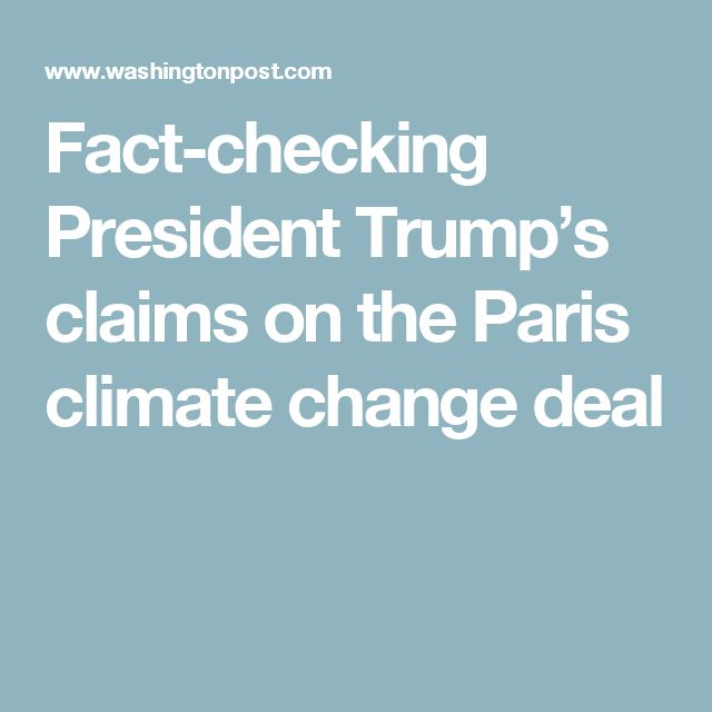Fact-checking President Trump's claims on the Paris climate change deal