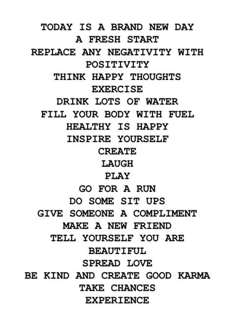 today is a brand new day! |a daily list. print. cut. paste on your bathroom mirror.. so that every single morning you are reminded of what the day should include.