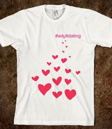 hashtags, t shirts, hashtag meanings, hashtag results, hashtag examples #adultdating