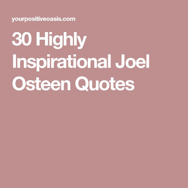 30 Highly Inspirational Joel Osteen Quotes #joelosteen #joelosteenministries #quotes #motivation
