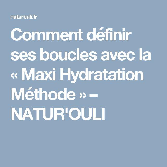 Comment définir ses boucles avec la «Maxi Hydratation Méthode» – NATUR'OULI