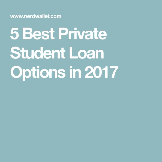 5 Best Private Student Loan Options in 2017