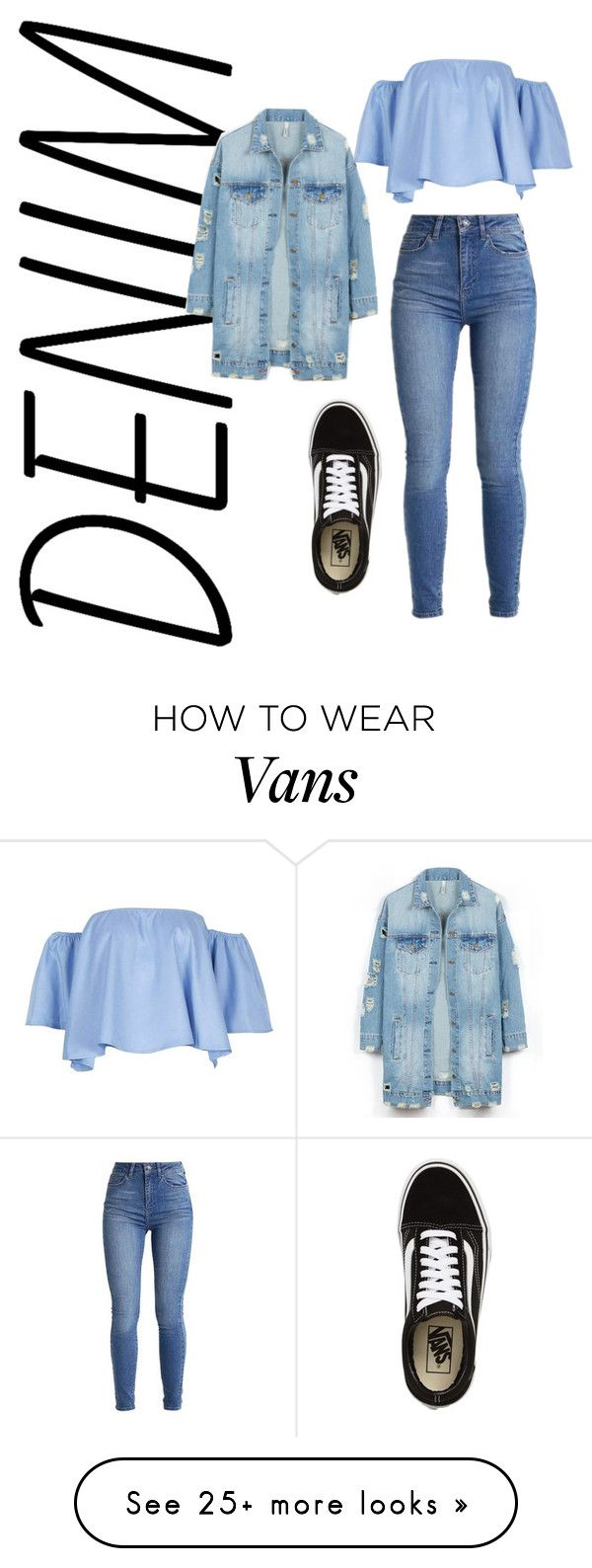 """Denim for Days"" by cck0428 on Polyvore featuring LE3NO and Vans"