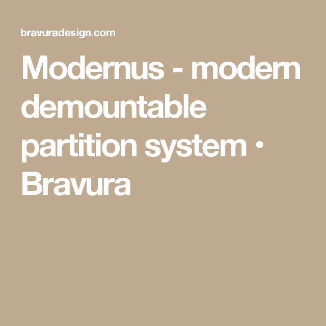 Modernus - modern demountable partition system • Bravura