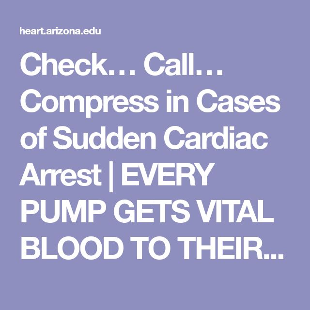 Check… Call… Compress in Cases of Sudden Cardiac Arrest | EVERY PUMP GETS VITAL BLOOD TO THEIR BRAIN  - Sarver Heart Center