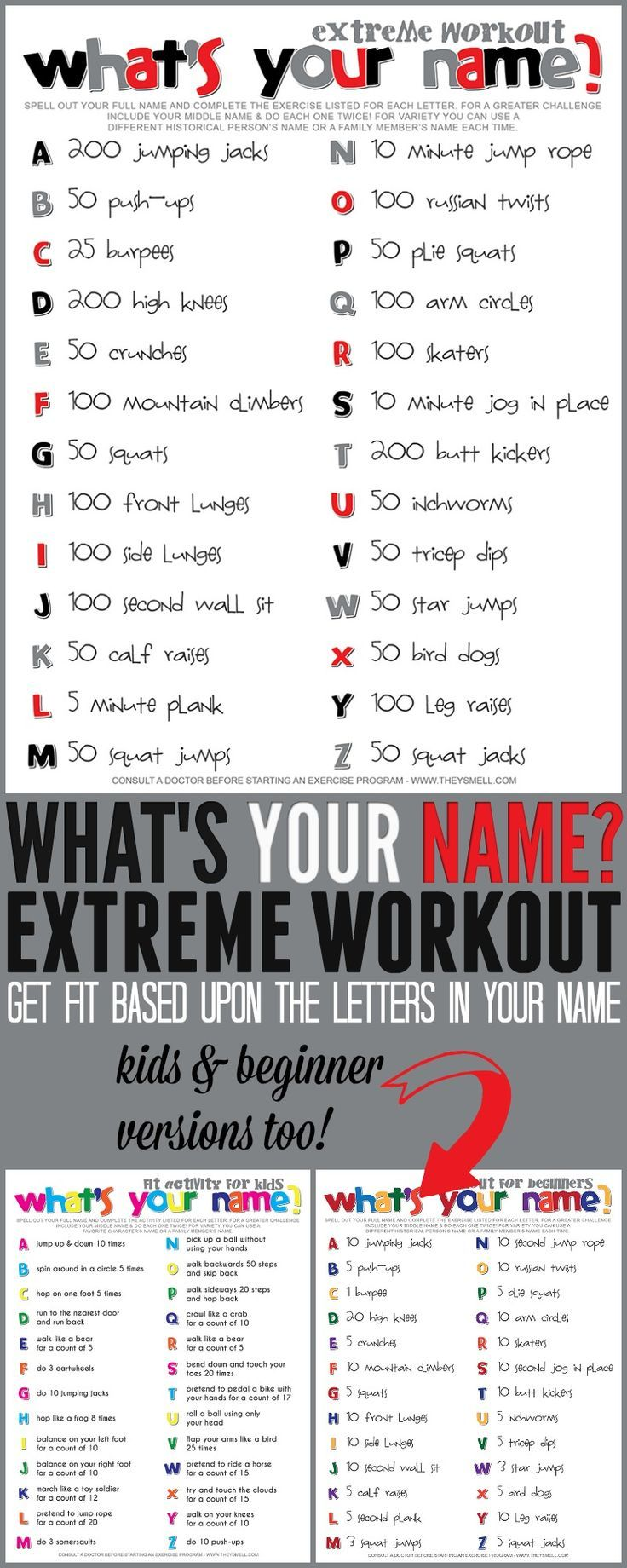 What's your name? extreme workout. Challenge yourself with this extreme yet fun workout that will push your fitness to the limit! Every workout is different! Follow it based upon your own name, a friend's name, or your favorite celebrity's name. Change it