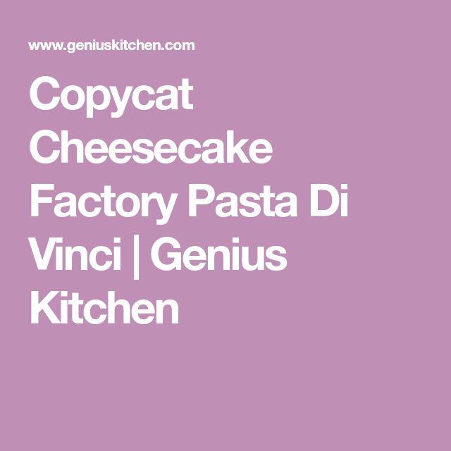 Copycat Cheesecake Factory Pasta Di Vinci | Genius Kitchen