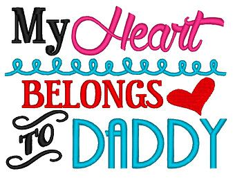My Heart belongs to Daddy Valentine. Instant Download Machine Embroidery Design. 4x4 5x7 6x10