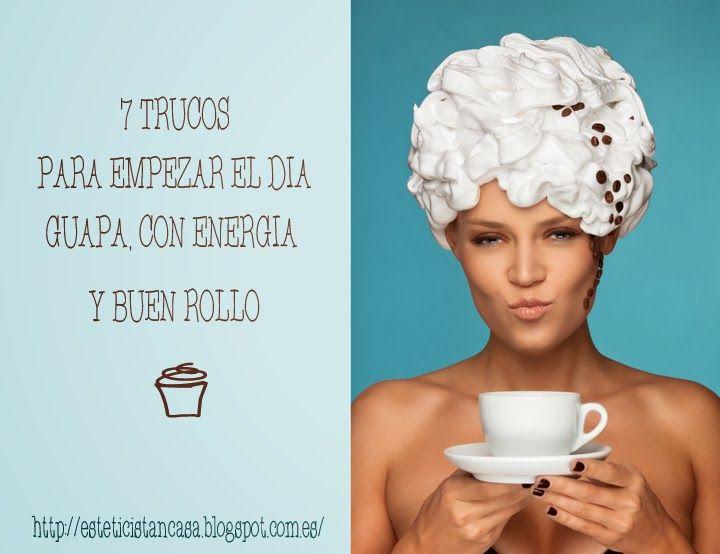 Siete Trucos de Belleza Mañanera!