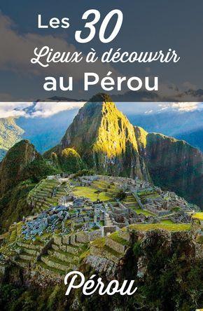 Vous souhaitez visiter le Pérou? Notre TOP 30 des choses à faire et à voir au Pérou vous aide à préparer votre voyage. Découvrez les incontournables du pays!