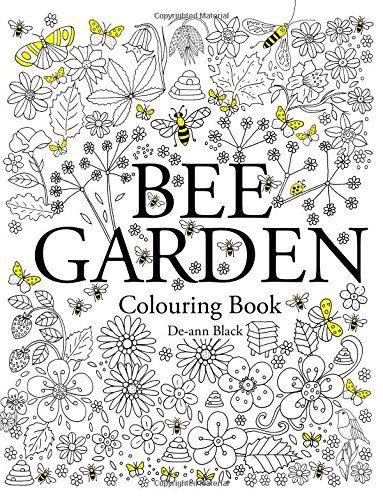 Bee Garden Colouring Book By De Ann Black