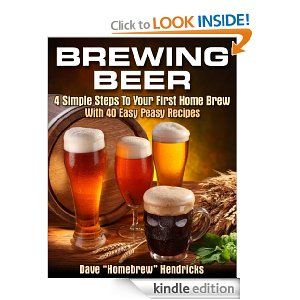 Homebrew Finds: Brewing Beer, 4 Simple Steps To Your First Home Brew Kindle Ebook - FREE, $0