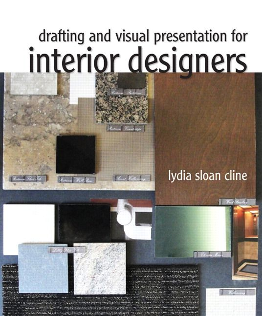 Drafting And Visual Presentation For Interior Designers Lydia Cline Textbooks