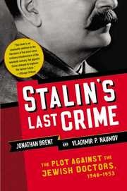 1953, The Doctor's Plot and the death of Stalin: Jonathan Brent and Vladimir P. Naumov, Stalin's Last Crime: The Plot against the Jewish Doctors, 1948-1953 (HarperCollins, 2003).