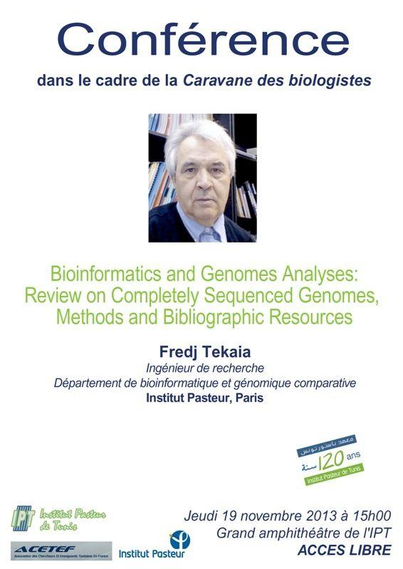 "Conférence le 19 déc 2013, de Fedj Tekaia (Institut Pasteur, Paris) ""Bioinformatics and Genomes Analyses Review on Completely Sequenced Genomes, Methods and Bibliographic Resources"", dans le grand ..."