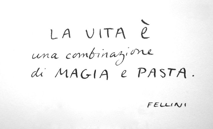 """Federico Fellini quote - """"Life is a combination of magic and pasta."""" (word art)"""