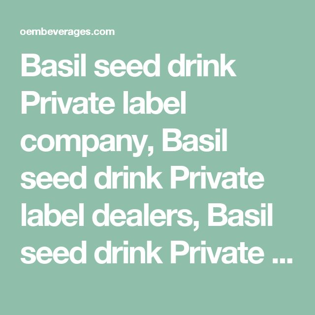 Basil seed drink Private label company, Basil seed drink Private label dealers, Basil seed drink Private label Manufacturers, Basil seed drink Private label Private label companies, Basil seed drink Private label suppliers vietnam, Basil seed drink Private label Wholesale Vietnam, distributors Basil seed drink Private label Vietnam, Supplier Basil seed drink Private label Vietnam