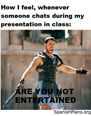 How I feel when students talk during my class