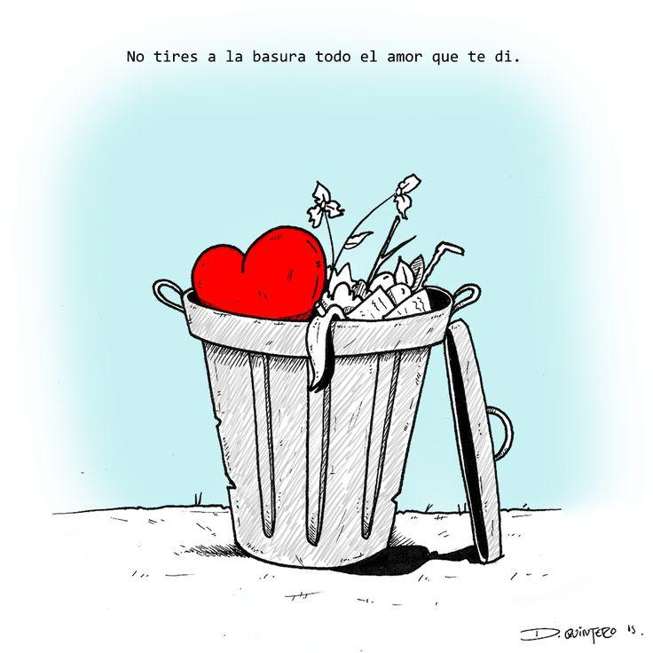 No tires a la basura aquellas cosas que son de gran valor.  #frase #frases #frases de amor #frasesdeamor #love #draw #artistas #artist #artista #ilustracion #ilustraciones #ilustrador #SC #Mr.zomwhite