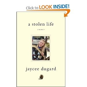 A Stolen Life: A Memoir by Jacee Dugard - good read