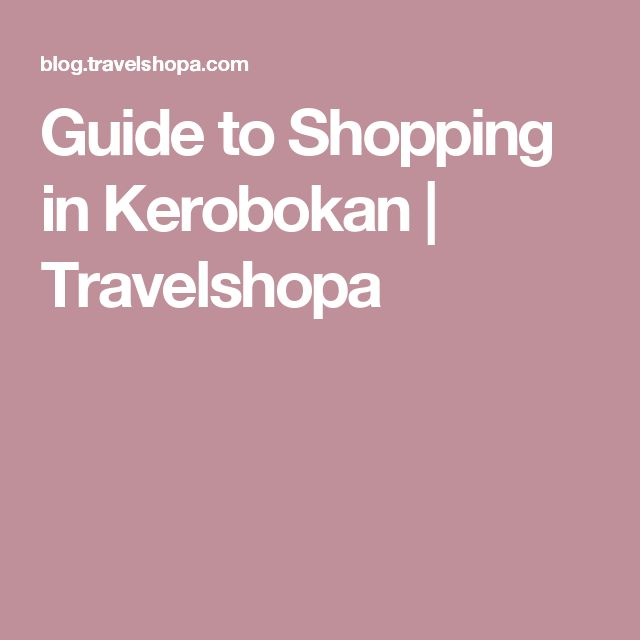 Guide to Shopping in Kerobokan | Travelshopa