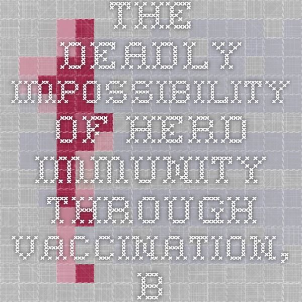 The Deadly Impossibility Of Herd Immunity Through Vaccination, by Dr. Russell Blaylock   International Medical Council on Vaccination