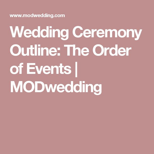 Wedding Ceremony Outline: The Order of Events   MODwedding