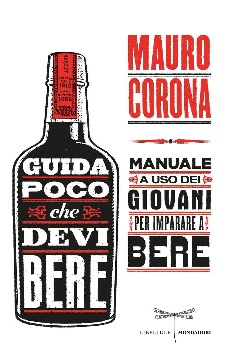 Mauro Corona, Guida poco che devi bere. http://www.lintraprendente.it/2013/07/lalcolismo-distrugge-lamore-parola-dellex-alcolista-corona/    www.lintraprendente.it