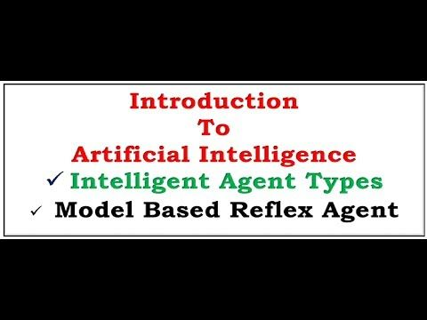 ++++Please Like Share & Subscribe++++ Introduction to artificial intelligence, a modern approach to AI, Model based reflex agent, types of intelligent agents in AI. Artificial intelligence Introduction to artificial intelligence Definition of intelligence Online course on artificial...