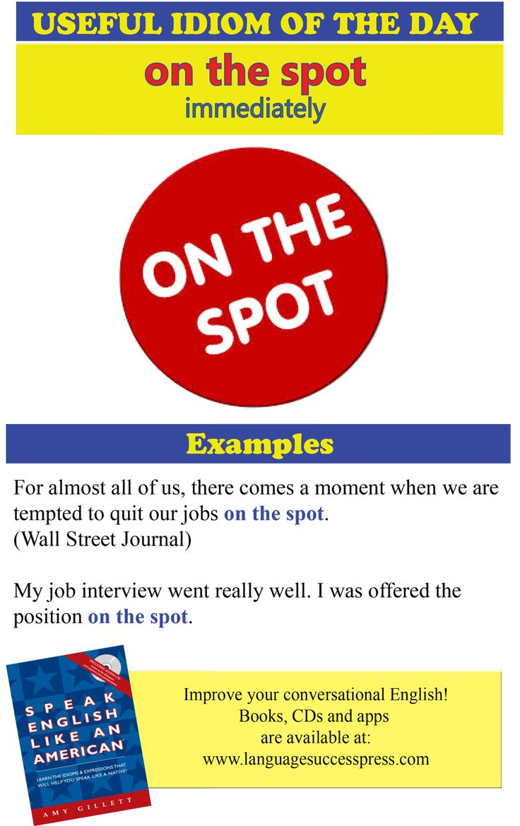 A very useful idiom - on the spot