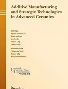 Additive manufacturing and strategic technologies in advanced ceramics: a collection of papers presented at CMCEE-11 June 14-19 2015 Vancouver BC Canada free download by Michaelis Alexander; Ohji Tatsuki; Shimamaura Kiyoshi; Singh Mrityunjay ISBN: 9781119236009 with BooksBob. Fast and free eBooks download.  The post Additive manufacturing and strategic technologies in advanced ceramics: a collection of papers presented at CMCEE-11 June 14-19 2015 Vancouver BC Canada Free Download appeared…