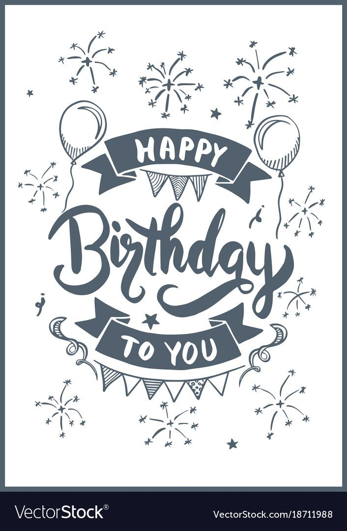 Happy Birthday To You Drawing Vector Image On Vectorstock In 2020 Happy Birthday Drawings Happy Birthday Card Design Birthday Card Drawing