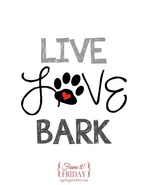 Live, Love, Bark... a free printable for dog lovers.
